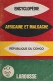 Larousse - Encyclopédie africaine et malgache - République du Congo.