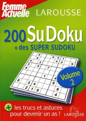 Larousse/Femme Actuelle - 200 SuDoku + 8 super SuDoku - Tome 2.