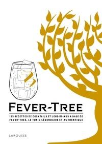 Fever-Tree - 125 recettes de cocktails et long drinks à base de Fever-Tree, le tonic légendaire et authentique.pdf