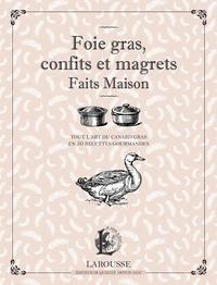 Larousse - Foie gras, confits et magrets faits maison - Tout l'art du canard gras en 50 recettes gourmandes.
