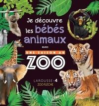 Je découvre les bébés animaux avec Une saison au zoo -  Larousse |