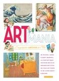 Larousse jeunesse - Art mania - L'encyclopédie Larousse de l'Art.