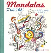 Larousse jeunesse - Mandalas c'est l'été ! - Plus de 60 modèles à colorier.