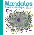 Larousse jeunesse - Mandalas illusions d'optique - + de 60 modèles à colorier.
