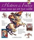 Larousse - L'histoire de France pour ceux qui ont tout oublié.