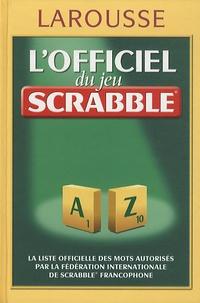 Larousse - L'officiel du jeu Scrabble - Avec 2 livrets : Le petit livre des trucs et astuces du jeu Scrabble; Grilles et jeux malins pour s'entraîner au Scrabble.