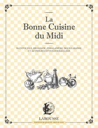 Larousse - La bonne cuisine du Midi - Ratatouille, brandade, pissaladière et autres recettes ensoleillées.
