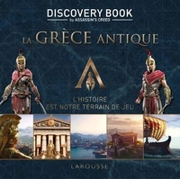 Larousse - La Grèce antique, l'histoire de notre terrain de jeu - Assassin's creed Discovery Book.