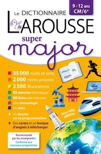 Larousse - Le dictionnaire Larousse Super major - 9-12 ans CM/6e.