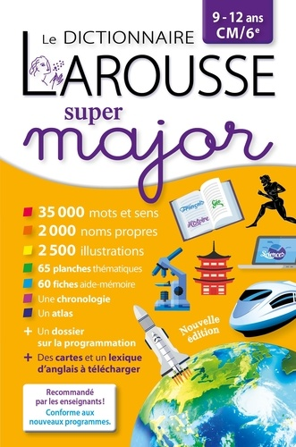 Le dictionnaire Larousse Super major. 9-12 ans CM/6e