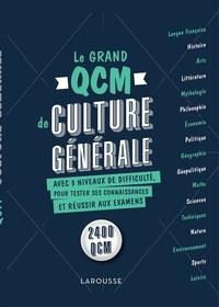 Larousse - Le grand QCM de culture générale - 2400 QCM.