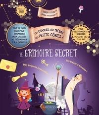Larousse - Le grimoire secret - Tout ce qu'il faut pour organiser deux chasses au trésor pour 2 à 6 enfants ! Pour les apprentis sorciers de CE1 et CE2.