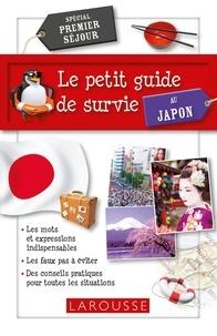 Larousse - Le petit guide de survie au Japon - Spécial premier séjour.