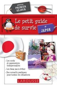 Larousse - Le petit Guide de survie au Japon.
