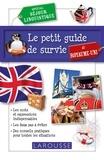 Larousse - Le petit guide de survie au Royaume-Uni - Spécial séjour linguistique.