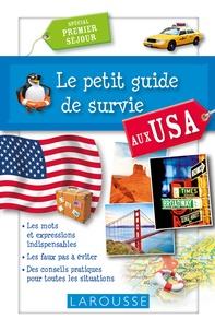 Larousse - Le petit guide de survie aux USA - Spécial premier séjour.