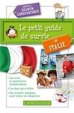 Larousse - Le petit guide de survie en Italie - Spécial séjour linguistique.
