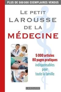 Le petit Larousse de la médecine - 5 000 articles.pdf