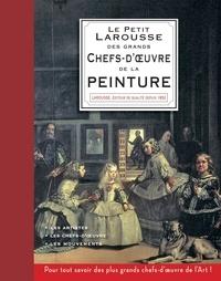Le Petit Larousse des plus grands chefs-d'oeuvre de la peinture -  Larousse |