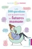 Larousse - Les 100 questions que se posent toutes les futures mamans.