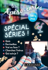 Larousse - Les apéro-cartes Spécial séries 100% jeux - Avec 80 cartes.