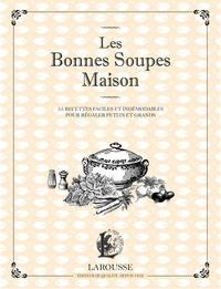 Openwetlab.it Les Bonnes Soupes Maison - Minestrone, soupes maraîchères, bouillabaisse, potage Saint-Germain et autres veloutés savoureux Image