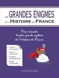 Larousse - Les grandes énigmes de l'histoire de France.