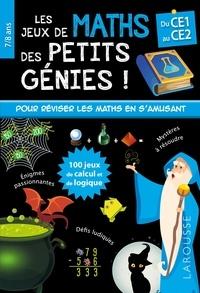 Larousse - Les jeux de maths des petits génies ! - Du CE1 au CE2.