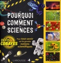 Larousse - Les pourquoi et les comment des sciences - Pour tout savoir sur les grandes notions scientifique. Défis cobayes.