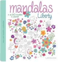 Larousse - Mandalas liberty - + de 60 modèles à colorier.