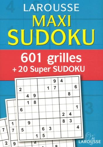 Larousse - Maxi Sudoku - 601 Grilles + 20 super Sudoku.