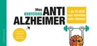 Réseau de téléchargement gratuit de livres électroniques Mes exercices Anti-Alzheimer  - + de 70 jeux pour entretenir votre mémoire