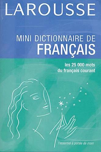 Larousse - Mini-dictionnaire de français - Les 25 000 mots du français courant.