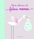 Larousse - Mon album de future maman.