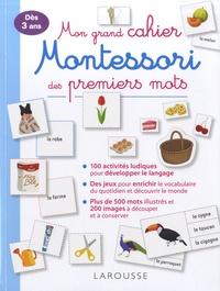 Larousse - Mon grand cahier Montessori des premiers mots.