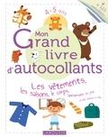 Larousse - Mon grand livre d'autocollants 4-5 ans - Les vêtements, les saisons, le corps, l'anniversaire, les jeux.
