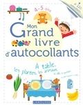 Larousse - Mon grand livre d'autocollants 4-5 ans - A table, les plantes, les animaux, la ville, le quotidien.