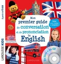 Larousse - Mon premier guide de conversation et de prononciation in English. 1 CD audio