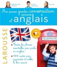 Larousse - Mon premier guide de conversation sonore d'anglais.
