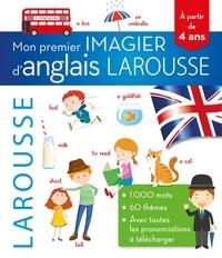 Larousse - Mon premier imagier d'anglais Larousse.