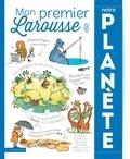 Larousse - Mon premier Larousse de notre planète.