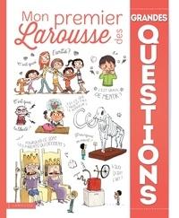 Larousse - Mon premier Larousse des grandes questions.