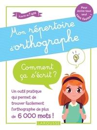 Larousse - Mon répertoire d'orthographe.