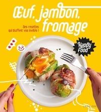 Larousse - Oeuf, jambon, fromage - Des recettes qui bluffent vos invités !.