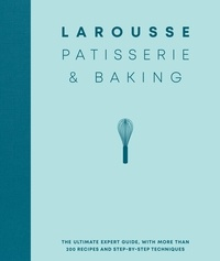 Larousse Patisserie and Baking - The ultimate expert guide, with more than 200 recipes and step-by-step techniques and produced as a hardback book in a beautiful slipcase.