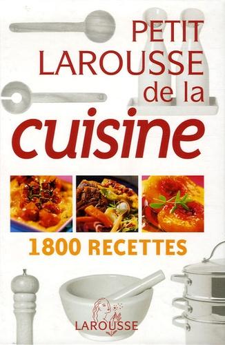 Larousse - Petit Larousse de la cuisine - 1800 Recettes.