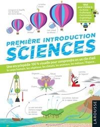 Larousse - Première introduction aux sciences - Une encyclopédie 100% visuel pour comprendre en un clin d'oeil.