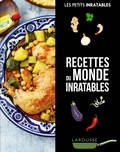 Larousse - Recettes du monde inratables.