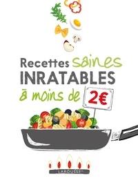 Larousse - Recettes saines inratables à moins de 2 euros !.