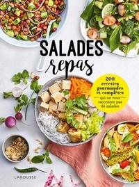 Larousse - Salades repas - 200 recettes gourmandes et complètes qui ne vous racontent pas de salades.